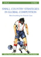 Small Country Strategies in Global Competition. Benchmarking the Finnish Case - B144