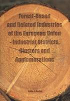 Forest-Based and Related Industries of the European Union – Industrial Districts, Clusters and Agglomerations - b160