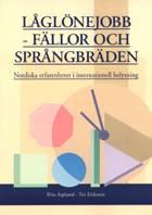Låglönejobb – Fällor och språngbräden. Nordiska erfarenheter i internationell belysning - b167