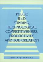 Public R&D Funding, Technological Competitiveness, Productivity, and Job Creation - b168