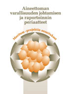 Aineettoman varallisuuden johtamisen ja raportoinnin periaatteet – MERITUM-työryhmän suositukset - b186