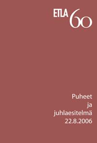 ETLA 60 vuotta. Puheet ja juhlaesitelmä 22.8.2006 - B224