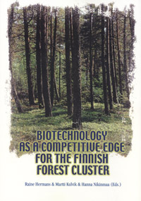 Biotechnology as a Competitive Edge for the Finnish Forest Cluster - b227_Biotechnology as a Competitive_Edge_ Finnish_ Forest_ Cluster