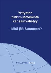 Yritysten tutkimustoiminta kansainvälistyy – Mitä jää Suomeen? - B235