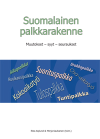Suomalainen palkkarakenne. Muutokset – syyt – seuraukset - suomalainen_palkkarakenne