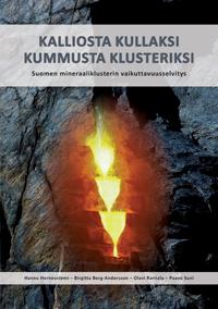 Kalliosta kullaksi – kummusta klusteriksi. Suomen mineraaliklusterin vaikuttavuusselvitys - kalliosta_kullaksi_kummusta_klusteriksi