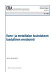 Kone- ja metallialan koulutuksen laadullinen ennakointi - dp1280