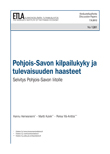 Competitiveness and future challenges of Pohjois-Savo – A report for The Regional Council of Pohjois-Savo (in Finnish with English abstract and summary) - dp1281
