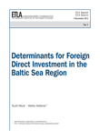 Determinants for Foreign Direct Investment in the Baltic Sea Region - ETLA-Raportit-Reports-1