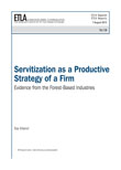 Servitization as a Productive Strategy of a Firm – Evidence from the Forest-Based Industries - ETLA-Raportit-Reports-14