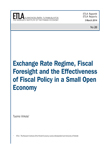Exchange Rate Regime, Fiscal Foresight and the Effectiveness of Fiscal Policy in a Small Open Economy - ETLA-Raportit-Reports-20