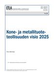 Kone- ja metallituoteteollisuuden visio 2025 - ETLA-Raportit-Reports-28