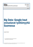 Big Data: Google Searches Predict Unemployment in Finland - ETLA-Raportit-Reports-31
