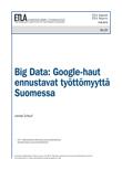 Big Data: Google-haut ennustavat työttömyyttä Suomessa - ETLA-Raportit-Reports-31