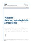 """Platform"" – Historiaa, ominaispiirteitä ja määritelmä - ETLA-Raportit-Reports-47"