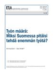 Työn määrä: Miksi Suomessa pitäisi tehdä enemmän työtä? - ETLA-Raportit-Reports-50