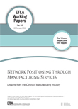 Network Positioning through Manufacturing Services – Lessons from the Contract Manufacturing Industry - ETLA-Working-Papers-34