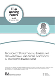 Technology Disruptions as Enablers of Organizational and Social Innovation in Digitalized Environment - ETLA-Working-Papers-45