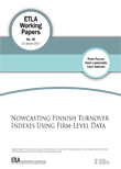 Nowcasting Finnish Turnover Indexes Using Firm-Level Data - ETLA-Working-Papers-46