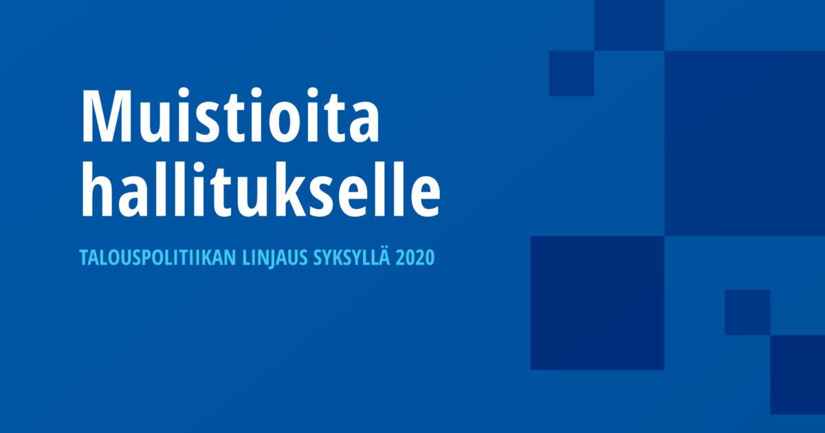 Muistioita hallitukselle – Talouspolitiikan linjaus syksyllä 2020