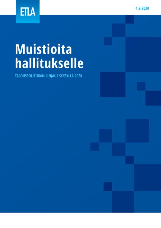 Muistioita hallitukselle – Talouspolitiikan linjaus syksyllä 2020 - ETLA-Hallitukselle-2020