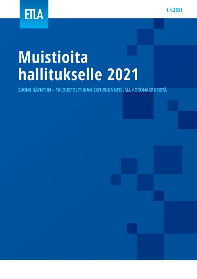 Muistioita hallitukselle 2021 - ETLA-Hallitukselle-2021