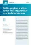 Yksilön, yrityksen ja yhteiskunnan vastuu työuranaikaisessa kouluttautumisessa - ETLA-Muistio-Brief-67