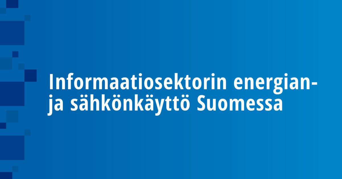 Informaatiosektorin energian- ja sähkönkäyttö Suomessa