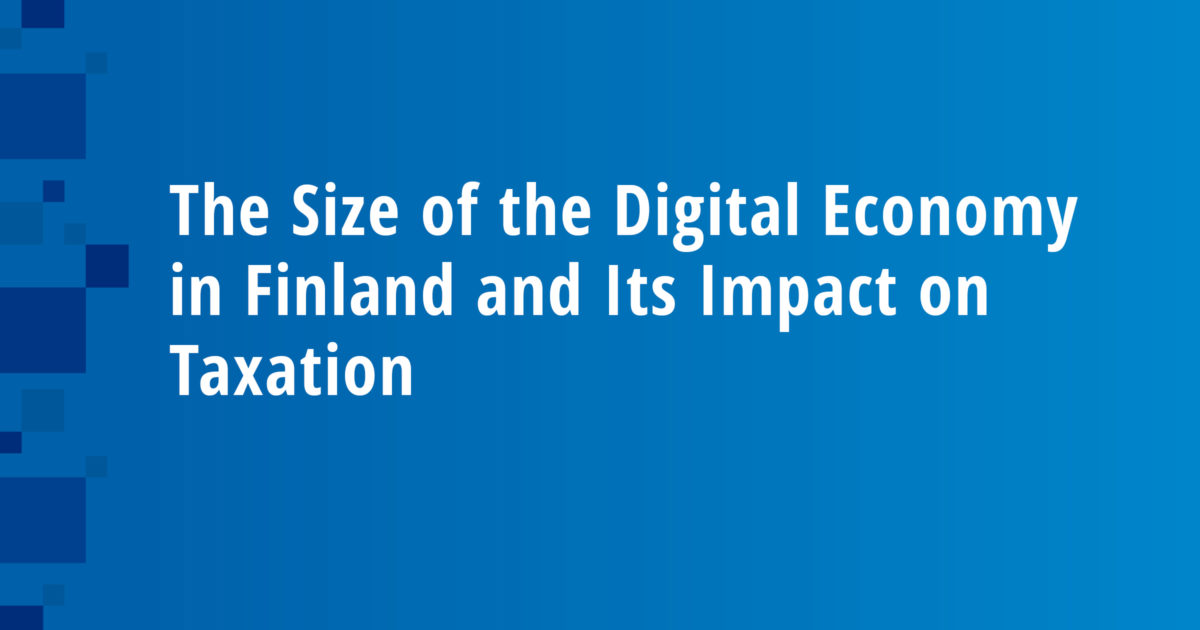 The Size of the Digital Economy in Finland and Its Impact on Taxation