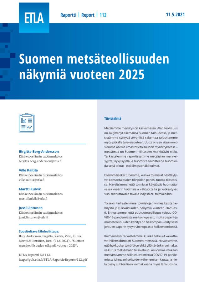Suomen metsäteollisuuden näkymiä vuoteen 2025 - ETLA-Raportit-Reports-112