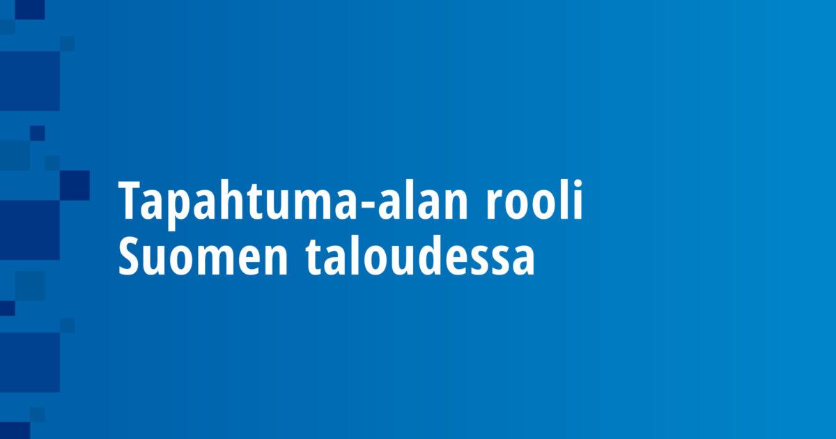 Tapahtuma-alan rooli Suomen taloudessa