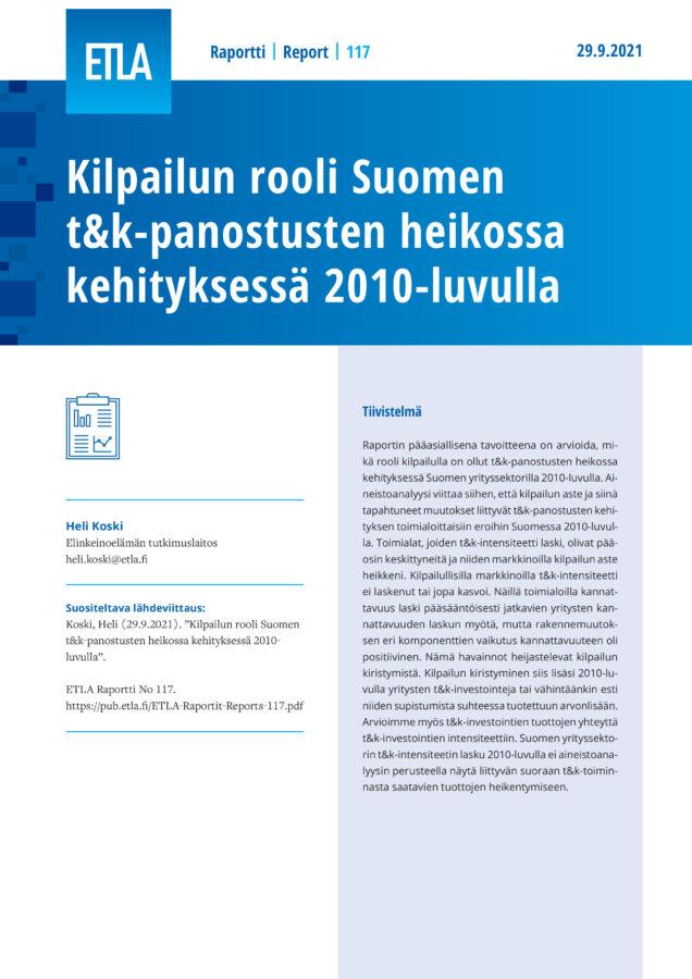 Kilpailun rooli Suomen t&k-panostusten heikossa kehityksessä 2010-luvulla - ETLA-Raportit-Reports-117