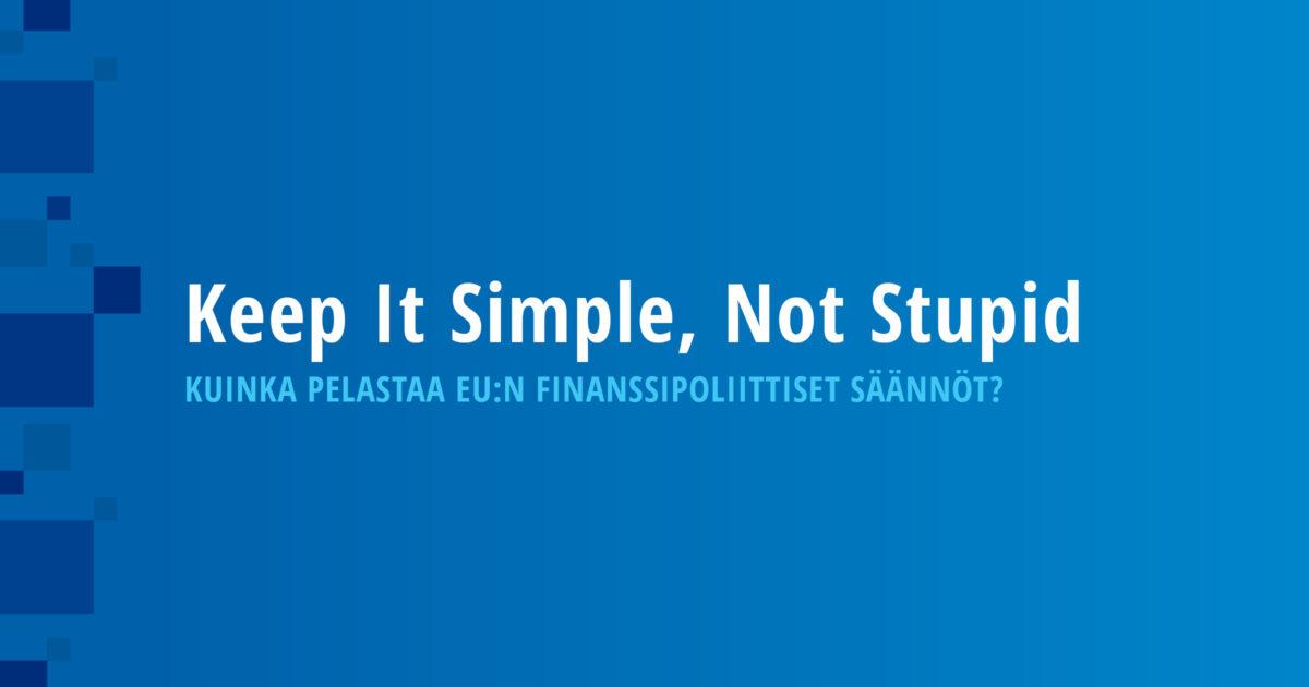 Keep It Simple, Not Stupid – Kuinka pelastaa EU:n finanssipoliittiset säännöt?