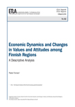 Economic Dynamics and Changes in Values and Attitudes among Finnish Regions: A Descriptive Analysis - ETLA-Raportit-Reports-82