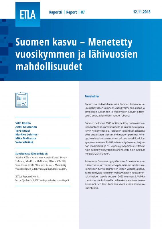 Suomen kasvu – Menetetty vuosikymmen ja lähivuosien mahdollisuudet - ETLA-Raportit-Reports-87