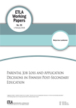Parental Job Loss and Application Decisions in Finnish Post-Secondary Education - ETLA-Working-Papers-55