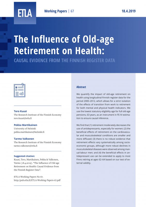 The Influence of Old-age Retirement on Health: Causal Evidence from the Finnish Register Data - ETLA-Working-Papers-67