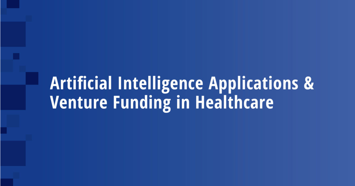 Artificial Intelligence Applications & Venture Funding in Healthcare