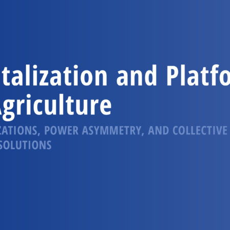 Digitalization and Platforms in Agriculture: Organizations, Power Asymmetry, and Collective Action Solutions