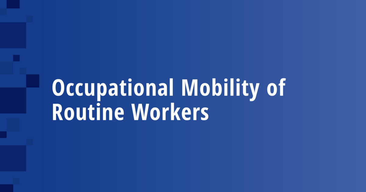 Occupational Mobility of Routine Workers