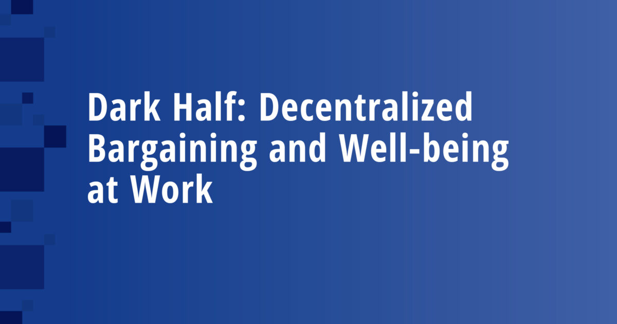 Dark Half: Decentralized Bargaining and Well-being at Work
