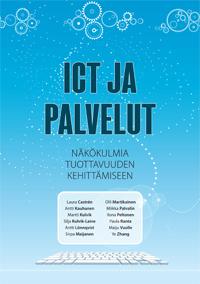 ICT ja palvelut. Näkökulmia tuottavuuden kehittämiseen - ict_ja_palvelut_(kansilla)