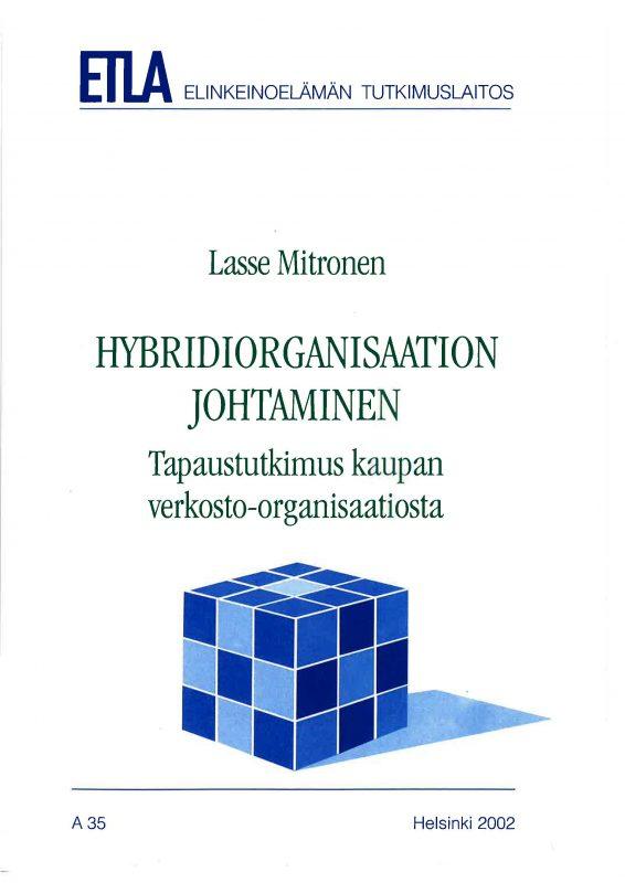 Hybridiorganisaation johtaminen. Tapaustutkimus kaupan verkosto-organisaatiosta - A35