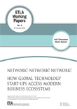 Network! Network! Network! How global technology start-ups access modern business ecosystems - ETLA-Working-Papers-4