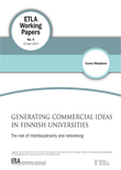 Generating commercial ideas in Finnish universities. The role of interdisciplinarity and networking - ETLA-Working-Papers-9