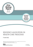 Resource allocation in health care processes: A case study - ETLA-Working-Papers-10