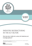 Industry restructuring in the ICT sector – What does labor mobility tell us about skill relatedness and knowledge spillovers? - ETLA-Working-Papers-17