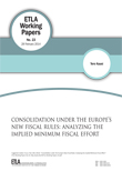 Consolidation under the Europe's New Fiscal Rules: Analyzing the Implied Minimum Fiscal Effort - ETLA-Working-Papers-23