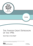 The Finnish Great Depression of the 1990s: Soviet Trade or Home-Made? - ETLA-Working-Papers-32