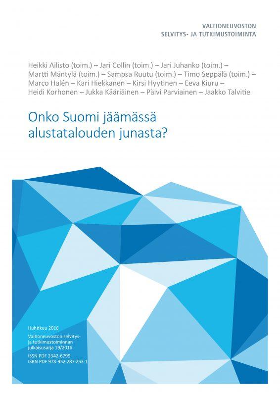 Onko Suomi jäämässä alustatalouden junasta? - vnk_raportti_2016_19